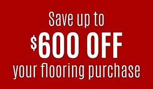 Storewide Flooring - Sale-a-bration - Buy More, Save More! Save up to $600 OFF your flooring purchase